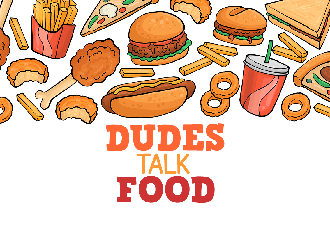 Dudes Talk Food podcast